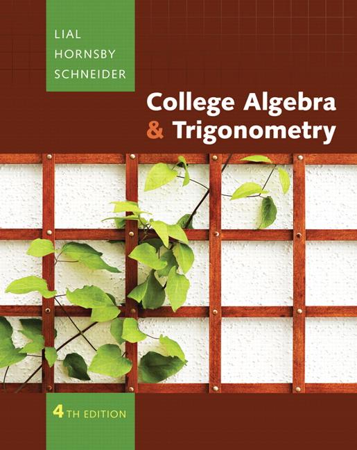 Lial, Hornsby & Schneider, College Algebra and Trigonometry