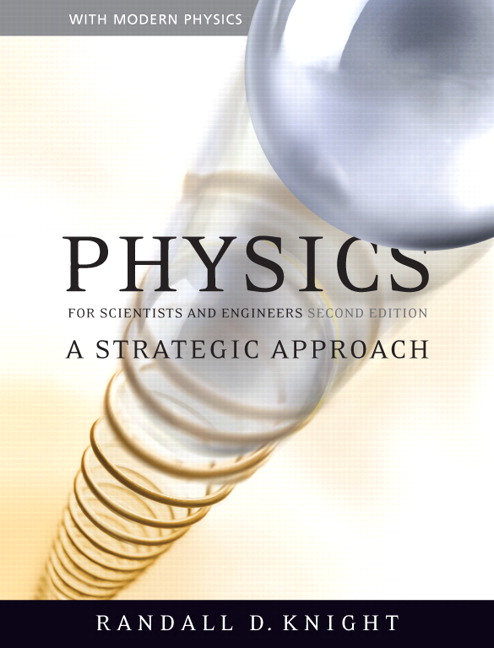 Knight physics for scientists and engineers a strategic approach physics for scientists and engineers a strategic approach with modern physics and mastering physics 2nd edition fandeluxe Choice Image