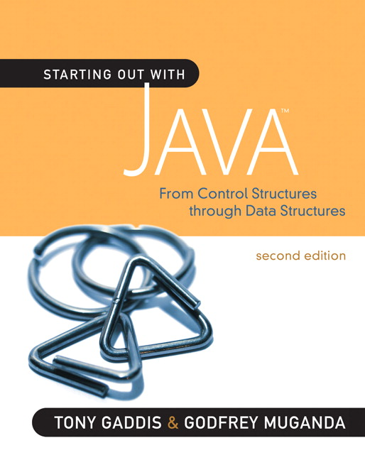 Gaddis & Muganda, Starting Out with Java: From Control Structures