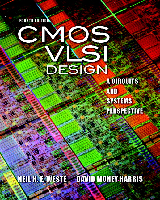CMOS VLSI Design: A Circuits and Systems Perspective, 4th Edition