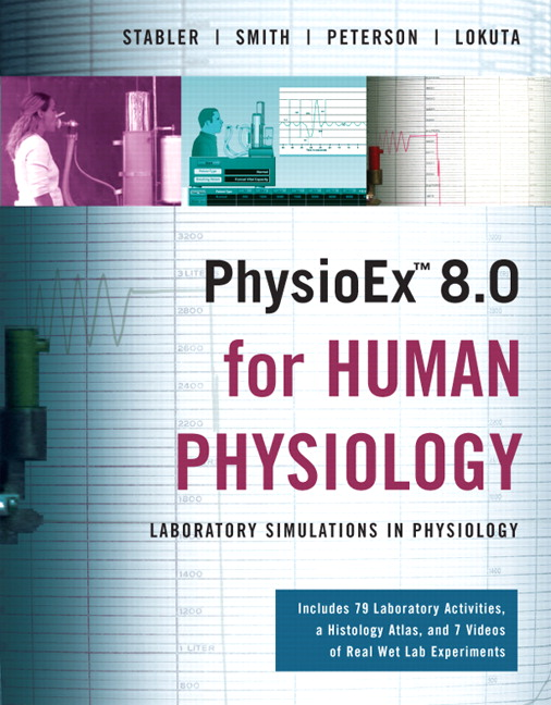 Stabler & Zao, PhysioEx 8 0 for Human Physiology: Lab