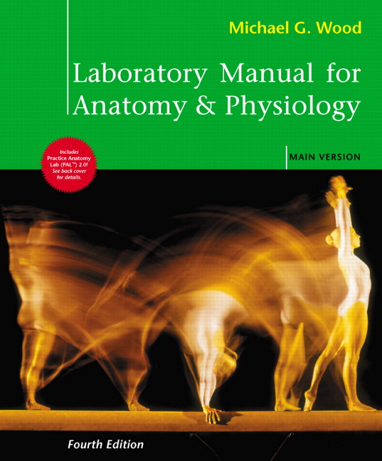 Wood, Laboratory Manual for Anatomy & Physiology, Main Version, 4th ...