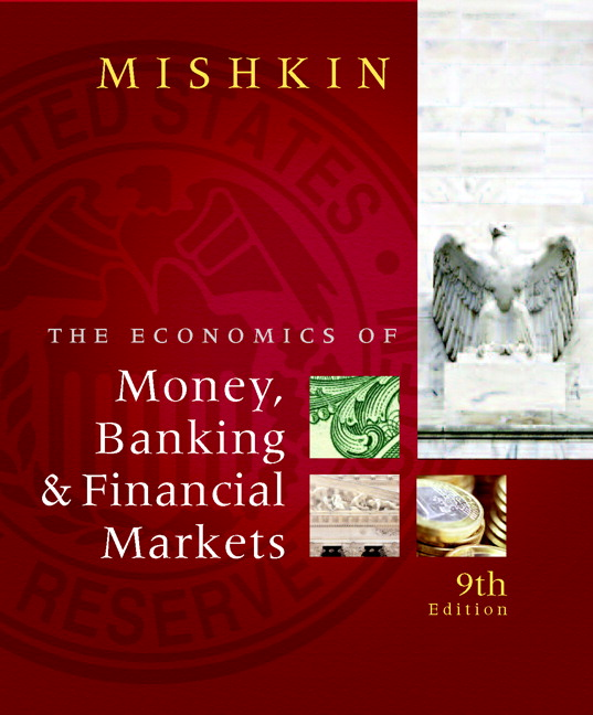 mishkin economics of money banking and financial markets the rh pearson com Money and Banking Lecture Notes Fed Money and Banking