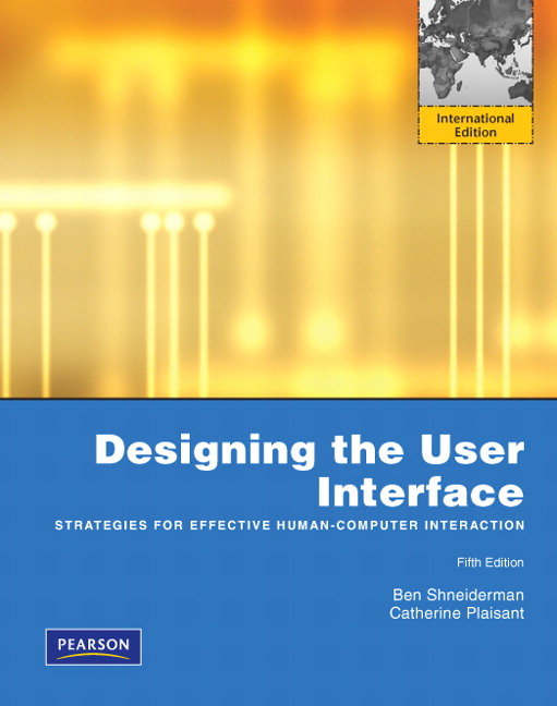 Shneiderman Plaisant Cohen Jacobs Designing The User Interface Strategies For Effective Human Computer Interaction International Edition 5th Edition Pearson