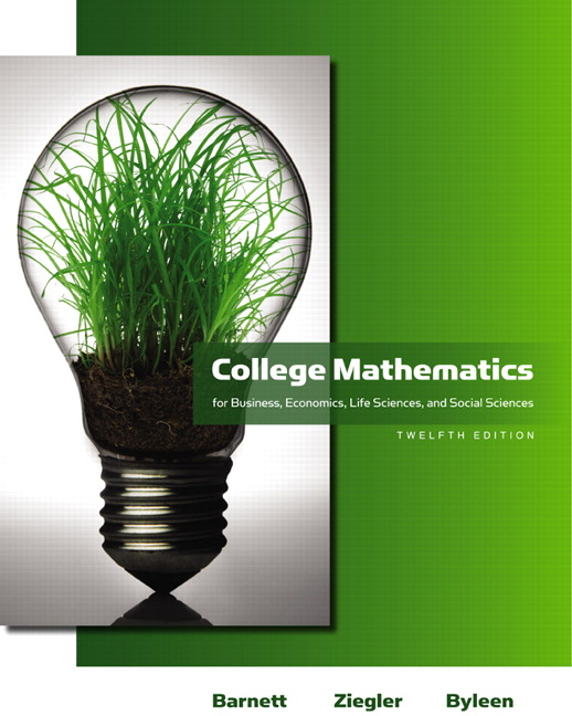 Barnett ziegler byleen college mathematics for business college mathematics for business economics life sciences and social sciences 12th edition fandeluxe Choice Image