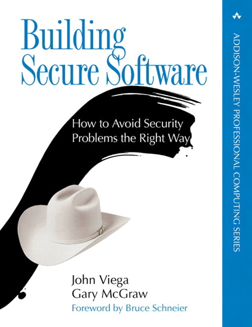Building Secure Software: How to Avoid Security Problems the Right Way