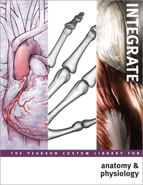 Pearson Education, Integrate: The Pearson Custom Library for Anatomy ...