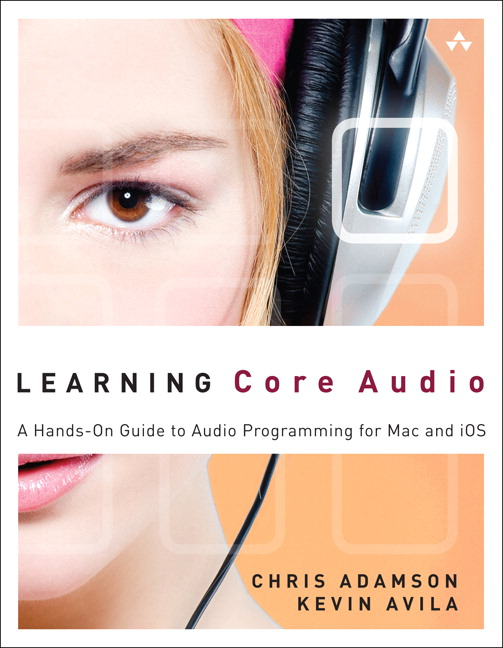 Learning Core Audio: A Hands-On Guide to Audio Programming for Mac and iOS