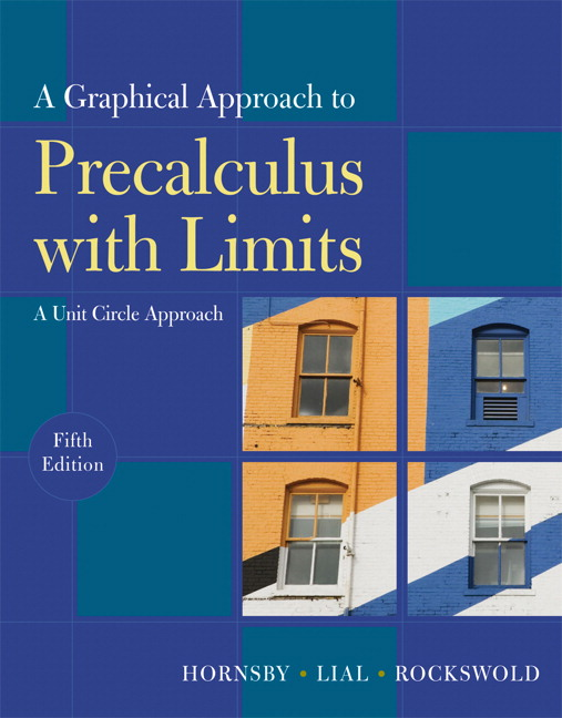 Graphical Approach to Precalculus with Limits: A Unit Circle Approach, A, 5th Edition