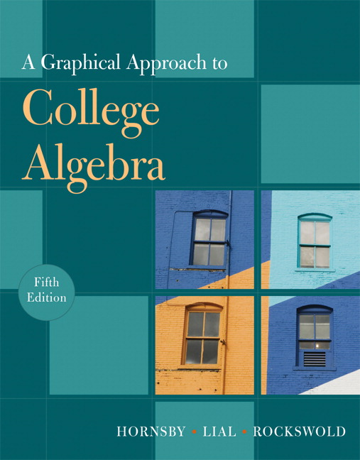 Hornsby, Lial & Rockswold, A Graphical Approach to College Algebra ...
