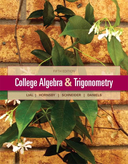Lial Hornsby Schneider Daniels College Algebra And Trigonometry