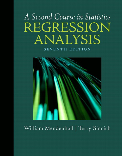 Second Course in Statistics, A: Regression Analysis, 7th Edition