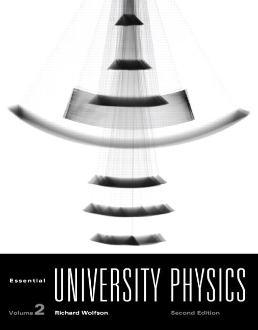 Wolfson, Essential University Physics: Volume 2 | Pearson