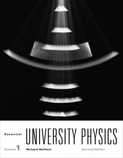 Wolfson, Essential University Physics: Volume 1 | Pearson