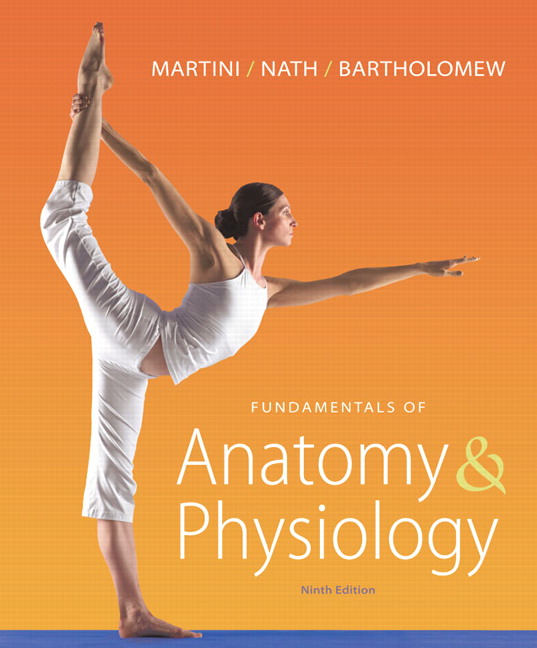 Martini, Nath & Bartholomew, Fundamentals of Anatomy & Physiology ...