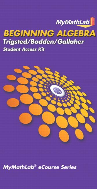MyLab Math for Trigsted/Bodden/Gallaher Beginning Algebra -- Access Card