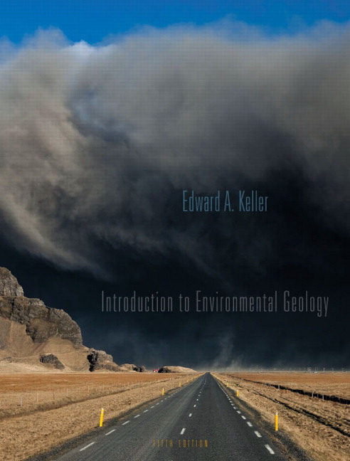 Keller introduction to environmental geology 5th edition pearson introduction to environmental geology fandeluxe Gallery