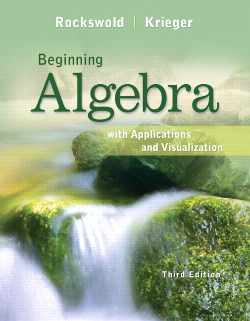 Beginning Algebra with Applications & Visualization, 3rd Edition