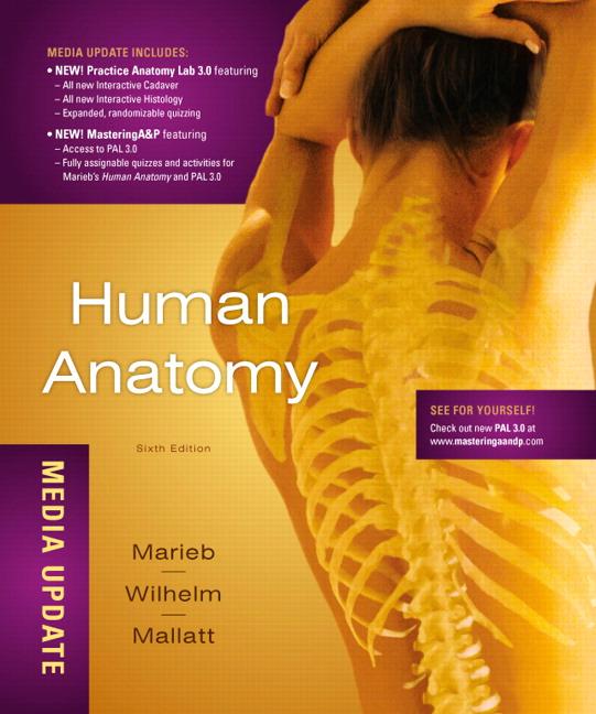 Marieb, Wilhelm & Mallatt, Human Anatomy | Pearson