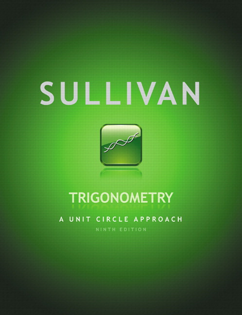 Trigonometry: A Unit Circle Approach plus MyLab Math with Pearson eText -- Access Card Package