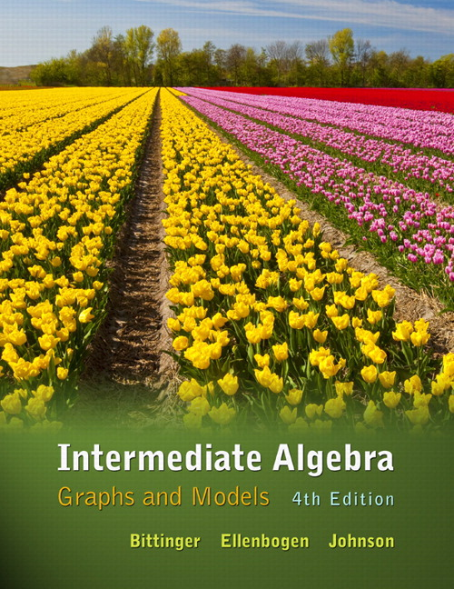 Intermediate Algebra: Graphs and Models, 4th Edition