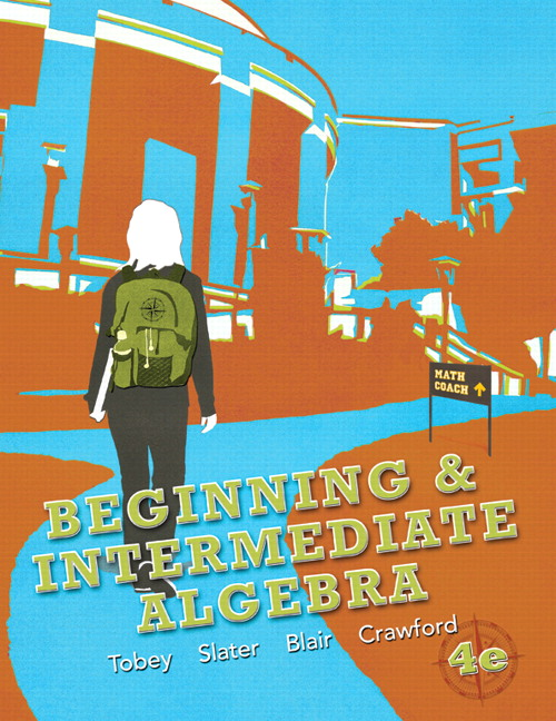 Tobey slater blair crawford beginning intermediate algebra beginning intermediate algebra subscription 4th edition fandeluxe Choice Image