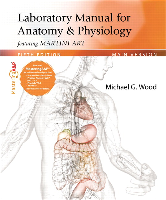 Wood, Laboratory Manual for Anatomy & Physiology featuring Martini ...
