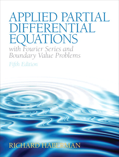 Applied Partial Differential Equations with Fourier Series and Boundary Value Problems, 5th Edition