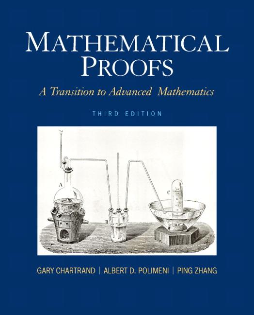 Mathematical Proofs: A Transition to Advanced Mathematics, 3rd Edition