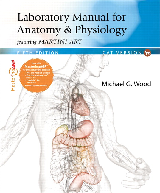 Wood laboratory manual for anatomy physiology featuring martini laboratory manual for anatomy physiology featuring martini art cat version 5th edition fandeluxe Gallery