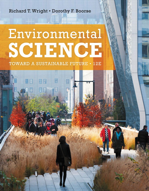 Environmental Science: Toward a Sustainable Future (12th Edition) Richard T. Wright