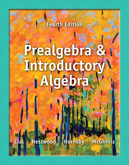 Lial hestwood prealgebra and introductory algebra 4th edition prealgebra and introductory algebra 4th edition fandeluxe Choice Image
