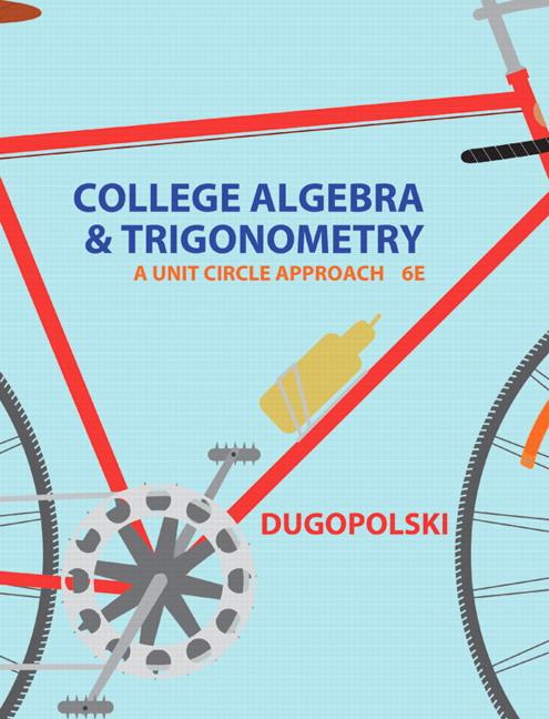 Dugopolski College Algebra And Trigonometry A Unit Circle Approach