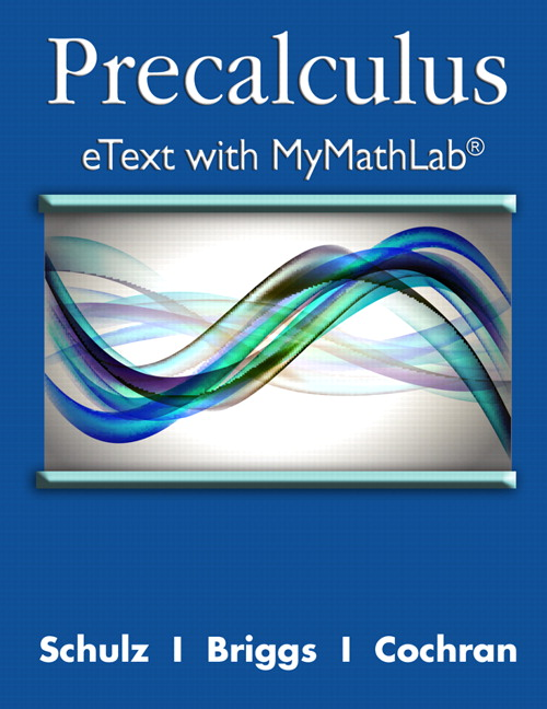 Schulz, Briggs & Cochran, Precalculus eText with MyLab Math and ...