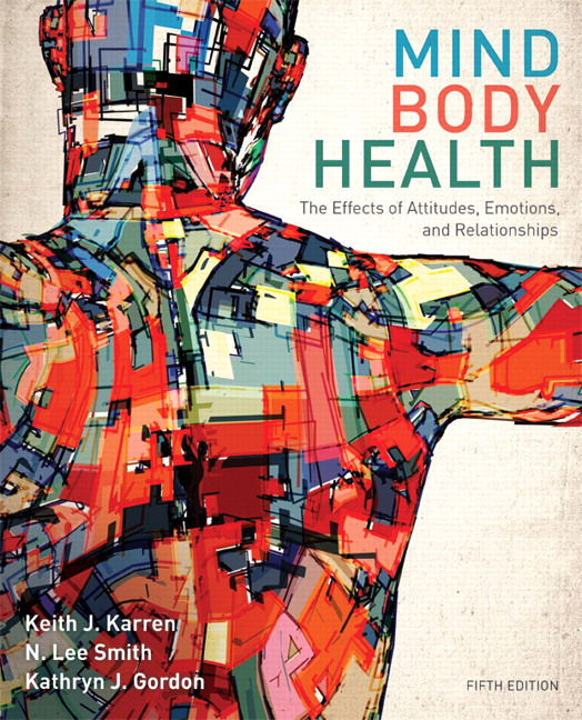 Mind/Body Health: The Effects of Attitudes, Emotions, and Relationships, 5th Edition