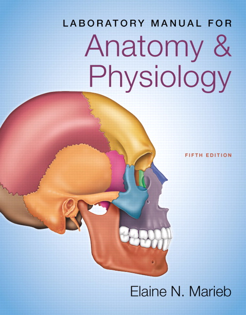 Marieb, Laboratory Manual for Anatomy & Physiology | Pearson