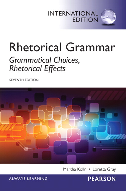 Kolln & Gray, Rhetorical Grammar: Grammatical Choices ...