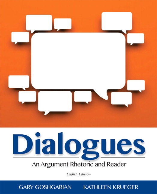 Goshgarian krueger dialogues an argument rhetoric and reader dialogues an argument rhetoric and reader 8th edition goshgarian krueger fandeluxe Image collections