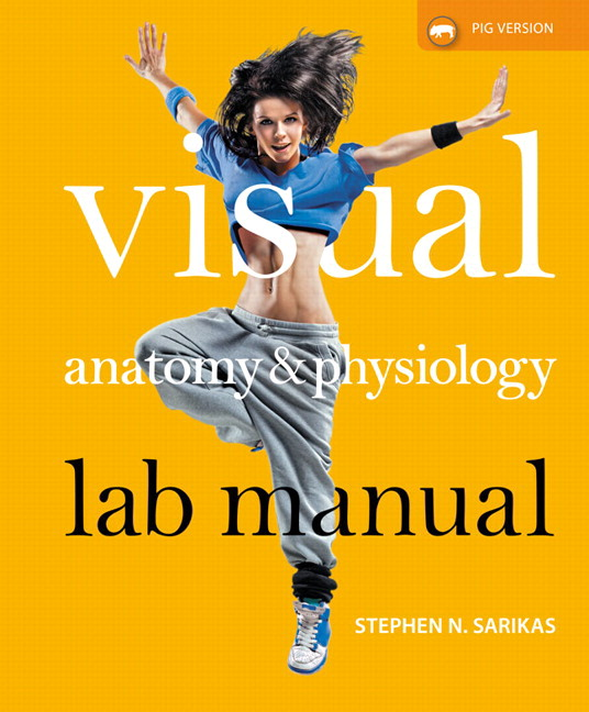 Sarikas, Visual Anatomy & Physiology Lab Manual, Pig Version | Pearson
