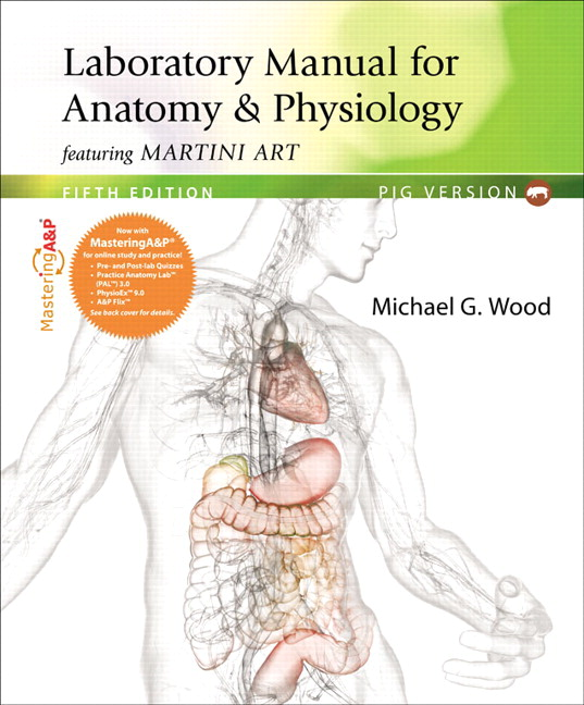 Wood Laboratory Manual For Anatomy Physiology Featuring Martini