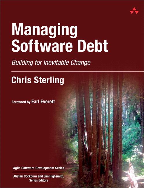 Managing Software Debt: Building for Inevitable Change (paperback)