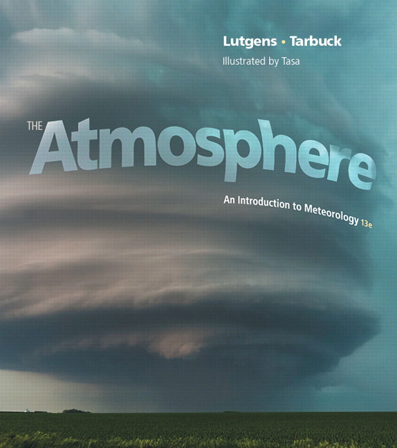 Atmosphere, The: An Introduction to Meteorology, 13th Edition
