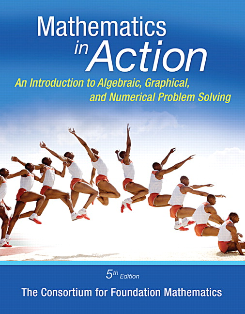 Mathematics In Action: An Introduction to Algebraic, Graphical, Numerical, 5th Edition