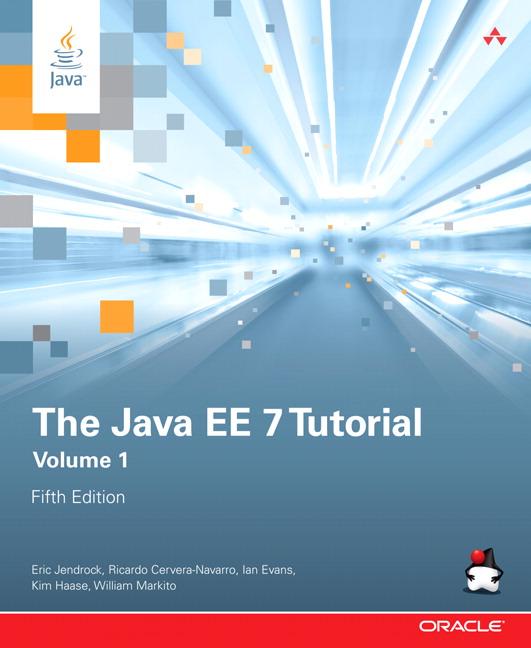 Java EE 7 Tutorial, The: Volume 1, 5th Edition