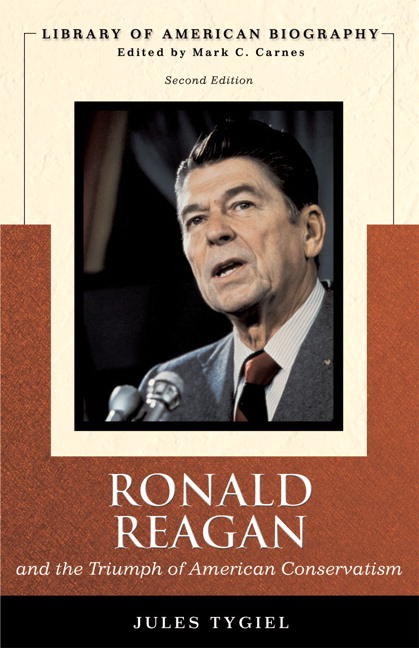 Ronald Reagan and the Triumph of American Conservatism (Library of American Biography Series), 2nd Edition
