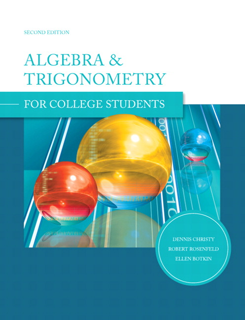 Christy, Rosenfeld & Botkin, Algebra and Trigonometry for College ...