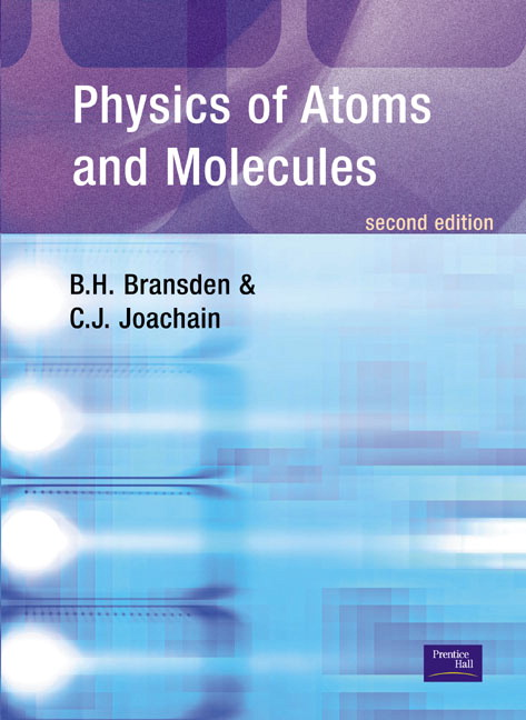 Physics of atoms and molecules bransden joachain 2nd edition
