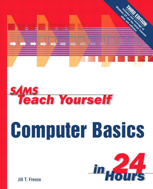 Sams Teach Yourself Computer Basics in 24 Hours, 3rd Edition