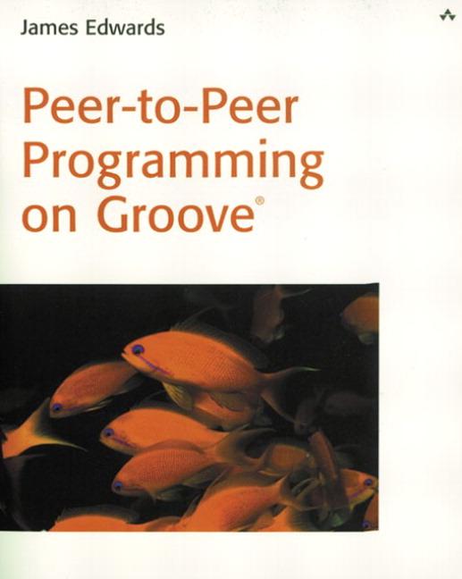 Peer-to-Peer Programming on Groove®
