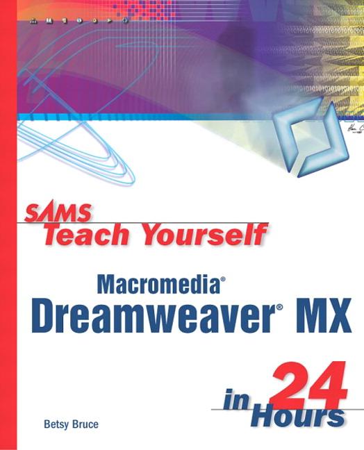 Bruce, Sams Teach Yourself Macromedia Dreamweaver MX in 24